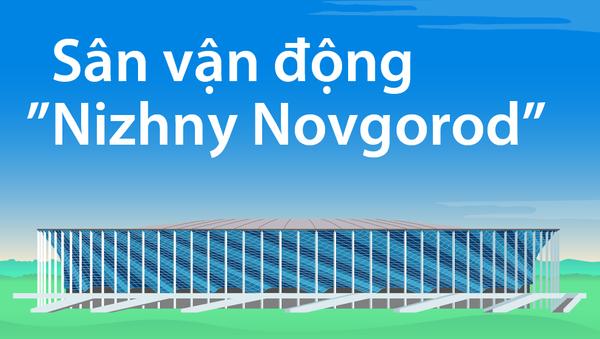 Sân vận động Nizhny Novgorod - Sputnik Việt Nam